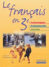 Luc Biencourt et Corinne Bergerac - Le français en 3ème technologique, professionnelle, insertion.