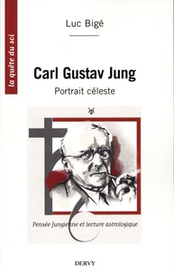 Luc Bigé - Carl Gustav Jung - Pensée jungienne et lecture astrologique.
