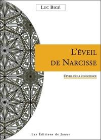 Luc Bigé - L'éveil de Narcisse - L'éveil de la conscience.