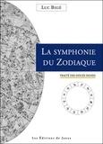 Luc Bigé - La symphonie du zodiaque - Traité des douze signes.