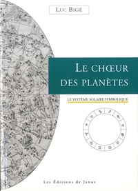 Luc Bigé - Le choeur des planètes.