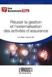 Luc Bigel et Hamza Akli - Réussir la gestion et l'externalisation des activités d'assurance.