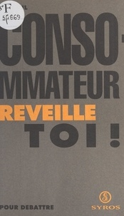 Luc Bihl - Consommateur, réveille-toi !.