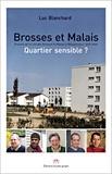Luc Blanchard - Brosses et Malais - Quartier sensible ?.