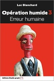 Luc Blanchard - Opération humide Tome 2 : Erreur humaine.
