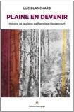 Luc Blanchard - Plaine en devenir - Histoire de la plaine de Pierrelaye-Bessancourt.