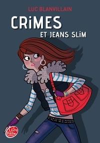 Luc Blanvillain - Crimes et jeans slim.