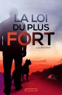 Luc Blanvillain - La loi du plus fort.