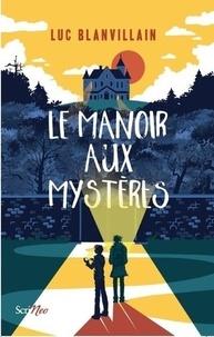 Ebooks téléchargement gratuit pour les lecteurs mp3 Le manoir aux mystères par Luc Blanvillain en francais 9782367407289