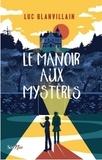 Luc Blanvillain - Le manoir aux mystères.