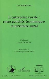L'entreprise rurale : entre activités économiques et territoire rural - Luc Bodiguel |