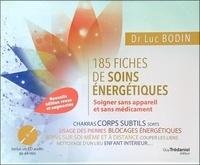 Luc Bodin - 185 fiches de soins énergétiques - Soigner sans appareil et sans médicament. 1 CD audio
