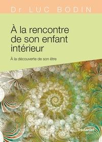 Luc Bodin - À la rencontre de son enfant intérieur - À la découverte de son être.