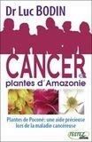 Luc Bodin - Cancer et plantes d'Amazonie - Plantes de Poconé : une aide précieuse lors de la maladie cancéreuse.