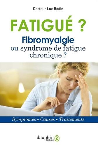 Fatigue Fribromyalgie Ou Syndrome De Fatigue Luc Bodin Livres Furet Du Nord