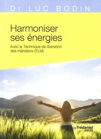 Téléchargements de livres audio allemands Harmoniser ses énergies  - Avec la Technique de libération des méridiens (TLM) par Luc Bodin en francais 9782813220189 ePub PDF iBook
