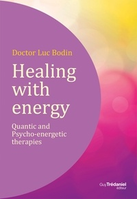 Luc Bodin - Healing with energy - Quantic and psycho-energetic therapies.