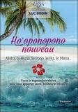 Luc Bodin - Ho'oponopono nouveau - Aloha, la Huna, le Pono, le Ha, le Mana....