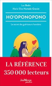 Luc Bodin et Maria-Elisa Hurtado-Graciet - Ho'oponopono - Le secret des guérisseurs hawaïens.