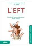 Luc Bodin et Maria Elisa Hurtado-Graciet - L'EFT - Emotional Freedom Techniques : mode d'emploi.
