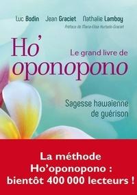 Luc Bodin et Nathalie Bodin - Le grand livre de Ho'oponopono - Sagesse hawaïenne de guérison.