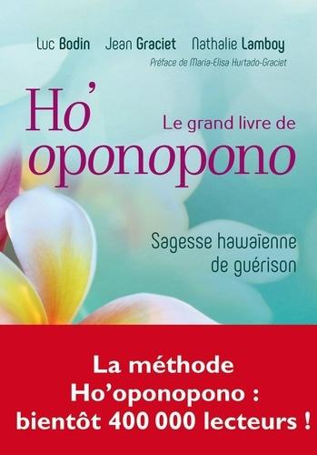 Le grand livre de Ho'oponopono - Sagesse.... Luc Bodin