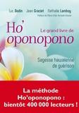 Luc Bodin et Jean Graciet - Le grand livre de Ho'oponopono - Sagesse hawaïenne de guérison.