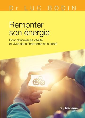 Remonter son énergie - Format ePub - 9782813219435 - 6,99 €