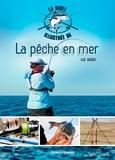 Luc Bodis - La bible illustrée de la pêche en mer.