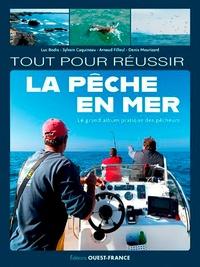 Luc Bodis et Sylvain Caquineau - Tout pour réussir la pêche en mer.