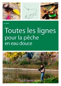 Luc Bodis - Toutes les lignes pour la pêche en eau douce.
