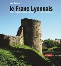 Luc Bolevy - Le Franc-Lyonnais - Petit et grand patrimoine en val de Saône.