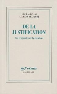 Luc Boltanski et Laurent Thévenot - De la justification - Les économies de la grandeur.