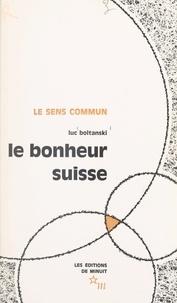 Luc Boltanski - Le bonheur suisse.