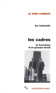 Luc Boltanski - LES CADRES. - La formation d'un groupe social.