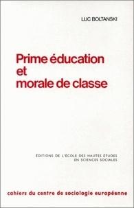 Luc Boltanski - Prime éducation et morale de classe.