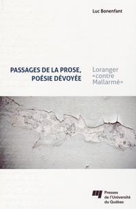"""Luc Bonenfant - Passages de la prose, poésie dévoyée - Loranger """"contre Mallarmé""""."""