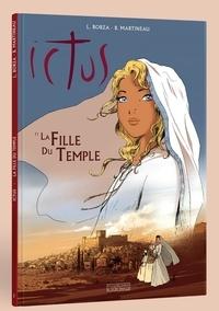 Luc Borza et Bruno Martineau - Ictus Tome 1 : La fille du temple.