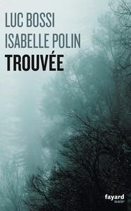 Luc Bossi et Isabelle Polin - Trouvée.