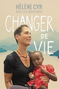Luc Bouchard et Hélène Cyr - Changer de vie.