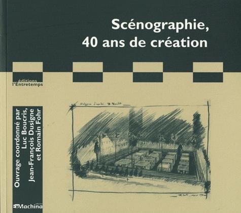 Luc Boucris et Jean-François Dusigne - Scénographie, 40 ans de création.