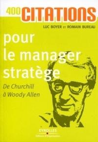 Luc Boyer et Romain Bureau - 400 citations pour le manager stratège - De Churchill à Woody Allen.