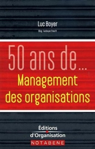 Luc Boyer - 50 ans de management des organisations.