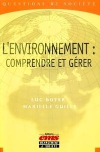Luc Boyer et Marielle Guille - L'environnement : comprendre et gérer.