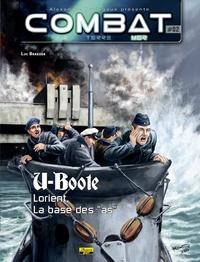"Luc Braeuer - Combat : Mer Tome 2 : U-Boote - Lorient, la base des ""as""."