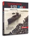 Luc Braeuer - L'étonnante odyssée du U-123 Blaison - Lorient (1941-1959).