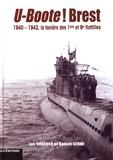 Luc Braeuer et Benoît Senne - U-Boote ! Brest - 1940-1942, la tanière des 1ère et 9e flotilles.