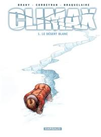 Luc Brahy et Eric Corbeyran - Climax Tome 1 : Le désert blanc.