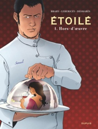 Luc Brahy et Delphine Lehericey - Etoile Tome 1 : Hors-d'oeuvre.