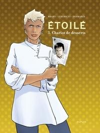 Luc Brahy et Delphine Lehericey - Étoilé - tome 3 - Chariot de dessert.